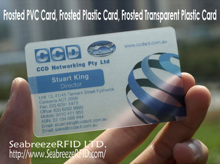 Frostad PVC-kort, Frosted Plastic Card, Frosted Clear Plastic Card, Frostat Transparent Plastkort, Frosted Clear PVC Card, Frosted Transparent PVC Card. SeabreezeRFID LTD.