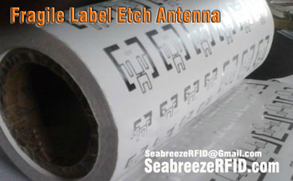 Fragile Label Etch Antenă
