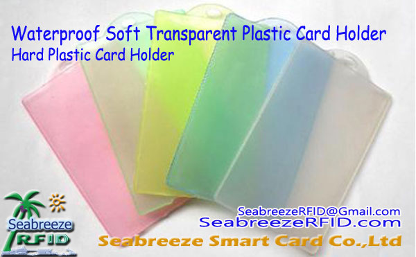Vodotěsný Soft Transparent plastový držák karty, Holder Hard Plastic Card, Smart Card Plastic Holder, ID Card Holder, Credit Card Holder, Access Control Card Holder, Magnetic Strip Card Holder, from www.SeabreezeRFID.com/