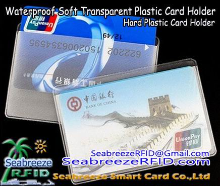 Vesitiivis Pehmeä Läpinäkyvä muovi kortin haltija, Kovaa muovia kortin haltija, Smart Card Plastic Holder, ID Card Holder, Credit Card Holder, Access Control Card Holder, Magnetic Strip Card Holder, alkaen www.SeabreezeRFID.com/