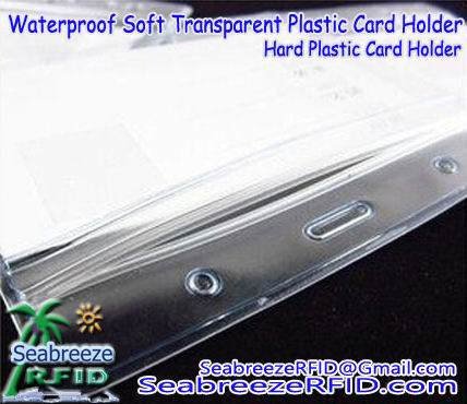 Impermeabile morbida titolare della carta di plastica trasparente, Titolare della carta plastica dura, Smart Card Plastic Holder, ID Card Holder, Credit Card Holder, Access Control Card Holder, Magnetic Strip Card Holder, from www.SeabreezeRFID.com/
