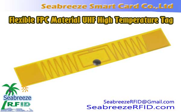 FPC materiais UHF Tag High Temperature flexível, RFID flexível FPC materiais Tag High Temperature