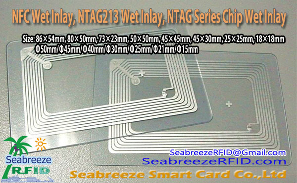 NFC Wet Inlay, NTAG213 Wet Inlay, An chuid is mó Sraith sliseanna Wet Inlay, ó Seabreeze Co Cárta Cliste, Ltd.