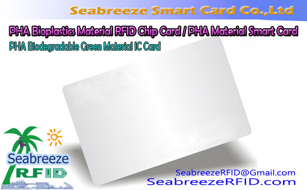 PHA Bioplastics Material RFID Chip Card, PHA Biodegradable Green Material IC Card, PHA Material Smart Card